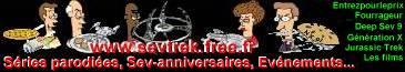 LES PARODIES SEVTREK DE STARTREK TADUITES EN FRANCAIS, SUR WWW.SEVTREK.FREE.FR